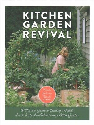 Kitchen Garden Revival : A Modern Guide to Creating a Stylis
