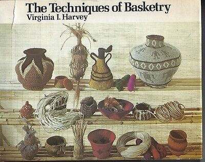 VIRGINIA I. HARVEY - The Techniques of Basketry - HARDCOVER vintage 1974