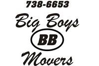 BIG BOYS MOVERS - 738-6653 YOUR PROFESSIONAL MOVERS!!
