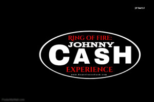The Ring of Fire: A Johnny Cash Experience***July 7th***