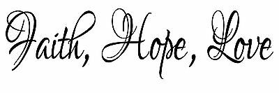 Faith  Hope  Love Spiritual Vinyl Wall Art Quote Decal Sticker Words Lettering