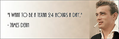 James Dean   To Be Texan 24 Hours A Day  Quote Poster Print 7 X21  On Canvas