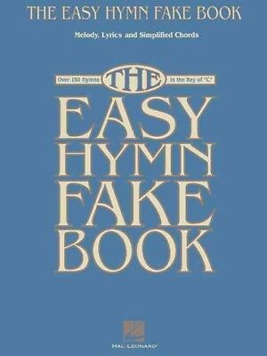 Easy Hymn Fake Book : Over 150 Songs in the Key of
