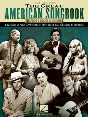 Great American Songbook Country : Music and Lyrics for 100 Classic Songs, Pia...