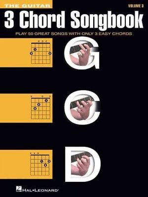 Guitar Chord Songbook - Guitar Three-Chord Songbook : G-C-D: Play 50 Great Songs With Only 3 Easy Cho...