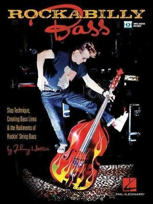 Rockabilly Bass : Slap Technique, Creating Bass Lines & the Rudiments of Rock...