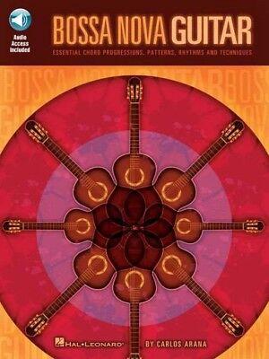Bossa Nova Guitar : Essential Chord Progressions, Patterns, Rhythms and Techn...