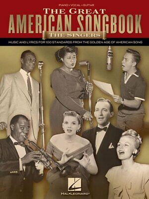 Great American Songbook - The Singers : Music and Lyrics for 100 Standards fr...