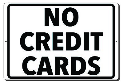 No Credit Cards Aluminum Metal Sign Mounting Holes 3 Sizes Available