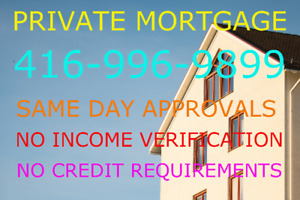 PRIVATE MORTGAGE - PRIVATE LENDER - FAST AND EASY - 416-996-9899