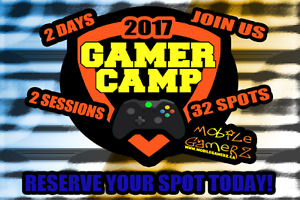 Gamer Camp 2017 hosted by Mobile Gamerz
