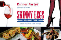 Skinny Legs Roaming Chef - Catering and Dinner Party Services