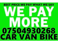 07504930268 WANTED CAR VAN MOTORCYCLE CASH BUY YOUR SELL MY Now
