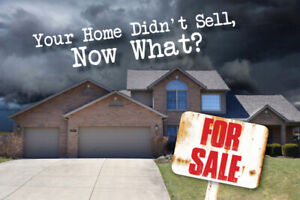 YOUR HOME DIDN'T SELL, NOW WHAT?