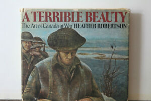 A Terrible Beauty The Art of Canada at War