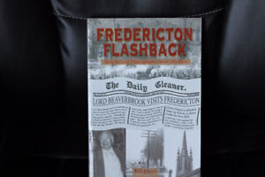 Fredericton Flashback - Stories and Photographs from the Past