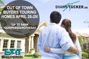 BUYERS LOOKING FOR HOME UP TO $400K IN ROTHESAY/QUISPAMSIS