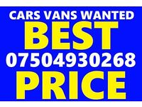 07504 93 02 68 WANTED CAR VAN MOTORCYCLE CASH BUY YOUR SELL MY TODAY best