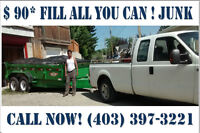 CALL ME NOW! FILL ALL YOU CAN JUNK $90*