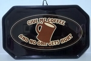 Give Me Coffee and No One Gets Hurt! Sign Wall Hanger