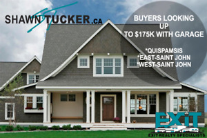 BUYERS LOOKING FOR HOME UP TO 175K IN QUISPAMSIS,EAST OR WEST.