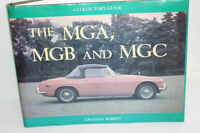 A COLLECTOR'S GUIDE THE MGA,MGB AND MGC BY GRAHAM ROBSON