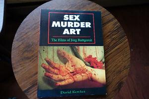 Sex Murder Art- The Films of Jorg Buttgereit by David Kerekes