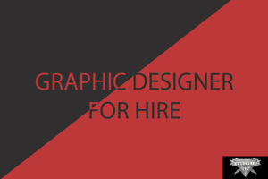 Graphic Designer For Hire (small projects/anything you want!)