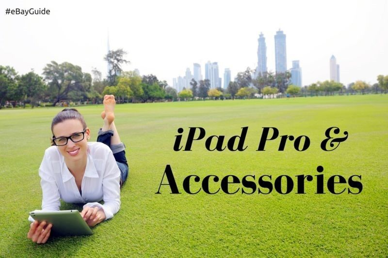 The iPad Pro and the accessories you will want.