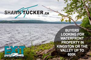 Buyer looking for waterfront property in Kingston or the Valley!