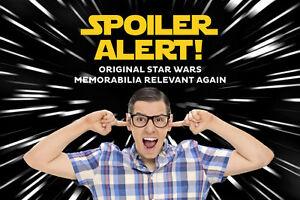 Spoiler Alert! Original Star Wars Memorabilia Relevant Again