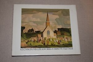 A.J. Casson His Life & Works: A Tribute Hardcover  - 1980 Kitchener / Waterloo Kitchener Area image 1
