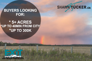 BUYERS LOOKING FOR: 5+ Acres, up to 40 min from saint john.
