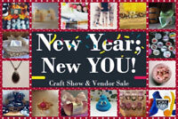 New Year; New YOU! Craft Show & Vendor Sale!