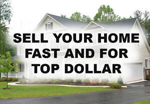 SELL YOUR HOME FAST & FOR TOP DOLLAR