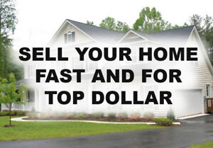 SELL YOUR HOME FAST AND FOR TOP DOLLAR