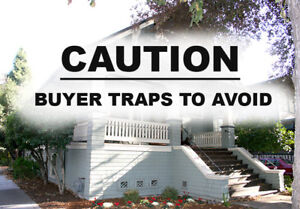 CAUTION - BUYER TRAPS TO AVOID