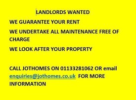 LANDLORDS WANTED - WE WILL RENT YOUR PROPERTY FOR 5 YEARS