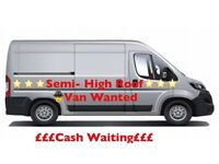 Van Wanted Must be ✳️✳️Semi- High Roof✳️✳️