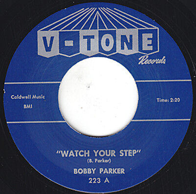 """BOBBY PARKER Watch Your Step V-TONE 7"""" Reissue - Stunning 1961 Guitar R&B HEAR"""