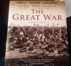 The Great War: Unseen Archives by Robert Hamilton.