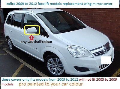VAUXHALL ZAFIRA B R/H WING MIRROR COVER 09-12 PAINTED ANY VAUXHALL COLOUR   for sale  Shipping to Ireland