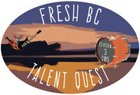 Fresh BC Talent Quest - SEASON 3 starts February 2015