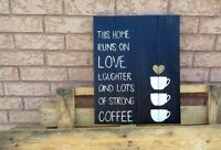 """Reclaimed wood signs - """"love laughter and lots of strong coffee"""""""