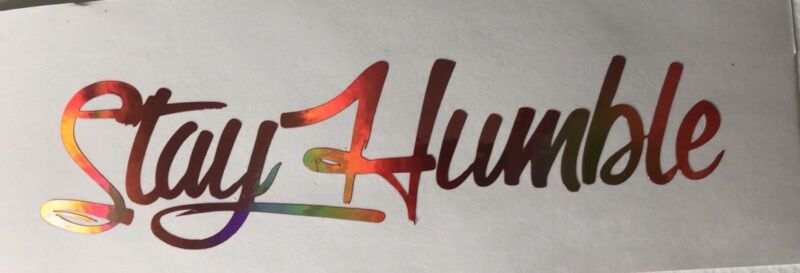 Stay Humble Decal sticker vinyl JDM holographic illest stance Blue Oil Slick