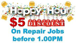 Cell Phone Repairs **$5** HAPPY HOURS **$5** Every repair booked before 1 PM - Additional $5 OFF