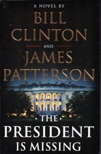 THE PRESIDENT IS MISSING BY BILL CLINTON & JAMES PATTERSON NEW