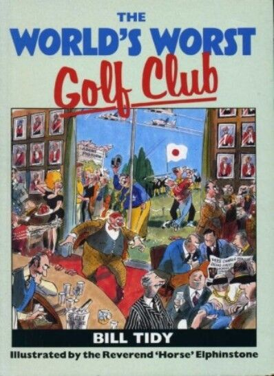 The World's Worst Golf Club by Bill Tidy (Paperback, 1987)