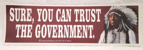 SURE, YOU CAN TRUST THE GOVERNMENT Pro-Trump Bumper Sticker-2  L
