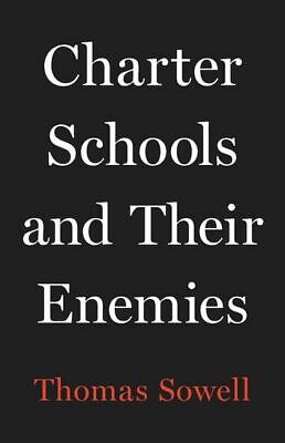 Charter Schools and Their Enemies by Thomas Sowell 【 Please READ DESCRIPTION】✅